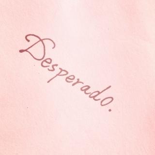 Desperado.,Desperado.的个人主页